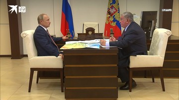 "Сечин доложил Путину о реализации проекта ""Восток Ойл"""
